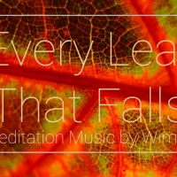 Every Leaf that Falls..